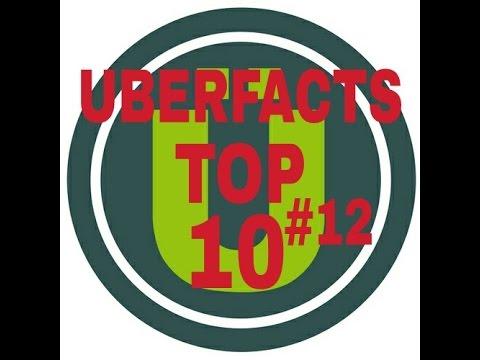 Uberfacts Top 10 #12
