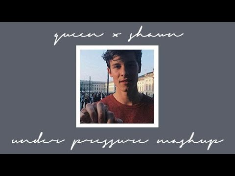 Under Pressure ~ Shawn Mendes & Queen Mashup