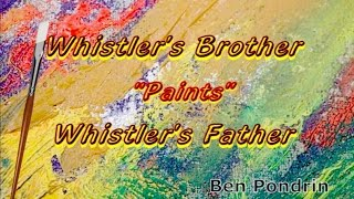 """Whistler's Brother """"Paints"""" Whistler's Father"""