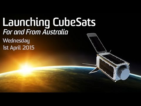 [2015 Cubesat Workshop] Launching CubeSats For and From Australia: Session  1 (LAUNCH)