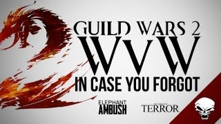 GUILD WARS 2 WvW Gameplay - In Case You Forgot - Dragonbrand