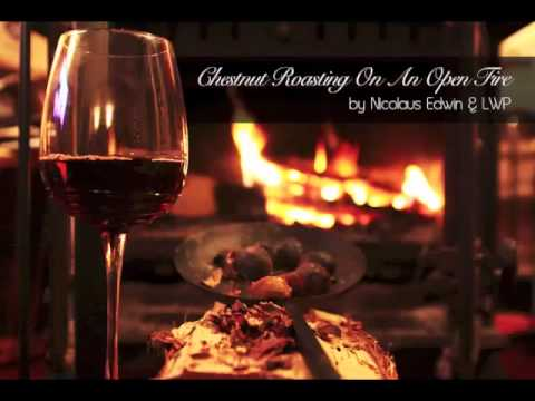 Chestnut Roasting On An Open Fire (cover by Nicolaus Edwin & LWP)
