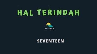 SEVENTEEN-HAL TERINDAH (KARAOKE+LYRICS) BY AW MUSIK