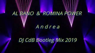 Al Bano Romina Power Andrea Dj Cdb Bootleg Mix 2019 Youtube