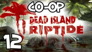 DEAD ISLAND RIPTIDE - SHOULD HAVE HAD A PARTY... - Part 12