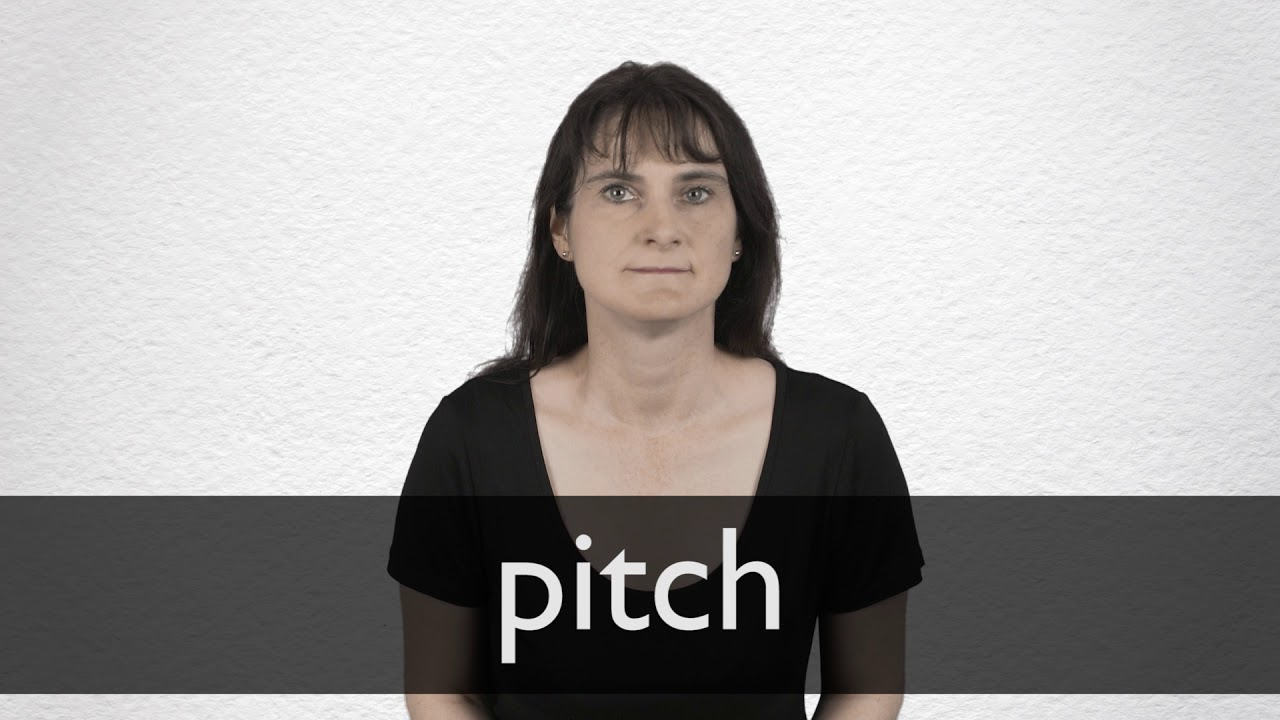 Pitch definition and meaning | Collins English Dictionary