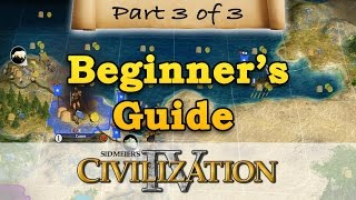 Civilization 4 - BEGINNERS GUIDE - Part 3 - Military & Conquest