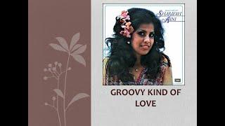 Groovy Kind Of Love - Sharifah Aini