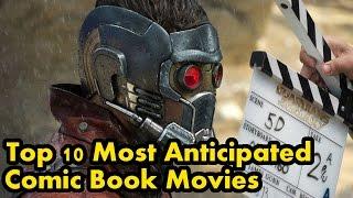 Top 10 Most Anticipated Comic Book Movies - Comic Island