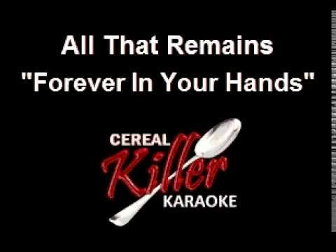 CKK - All That Remains - Forever In Your Hands (Karaoke)