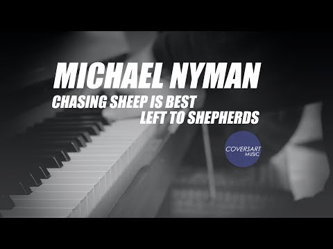 Michael Nyman - Chasing Sheep is Best Left to Shepherds