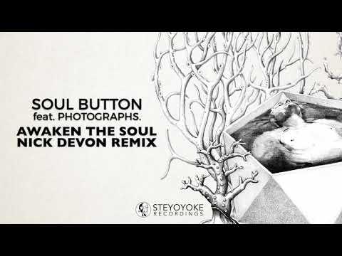 Soul Button - Awaken The Soul feat. Photographs. (Nick Devon Remix)