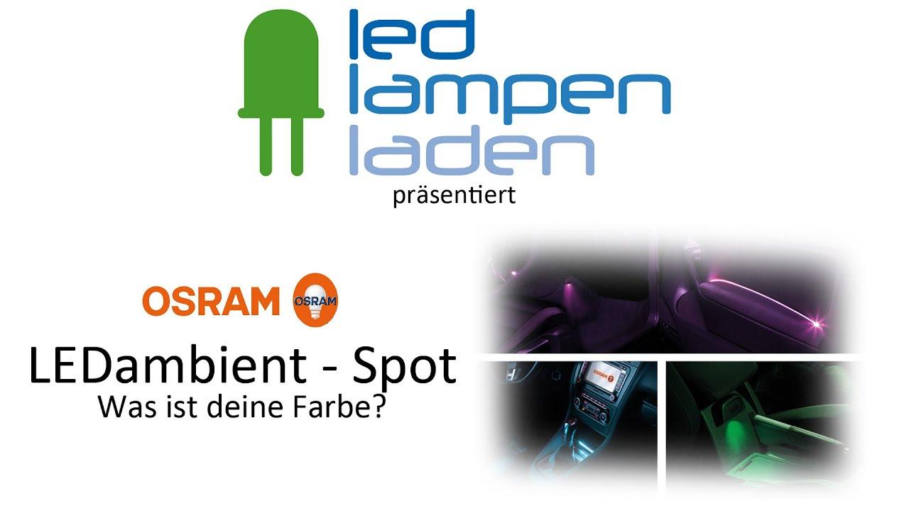 OSRAM LED Lampen Automotive | OSRAM LEDAmbient Spot | Ihr LED ...