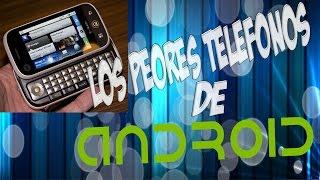 LOS 13 PEORES TELÉFONOS ANDROID