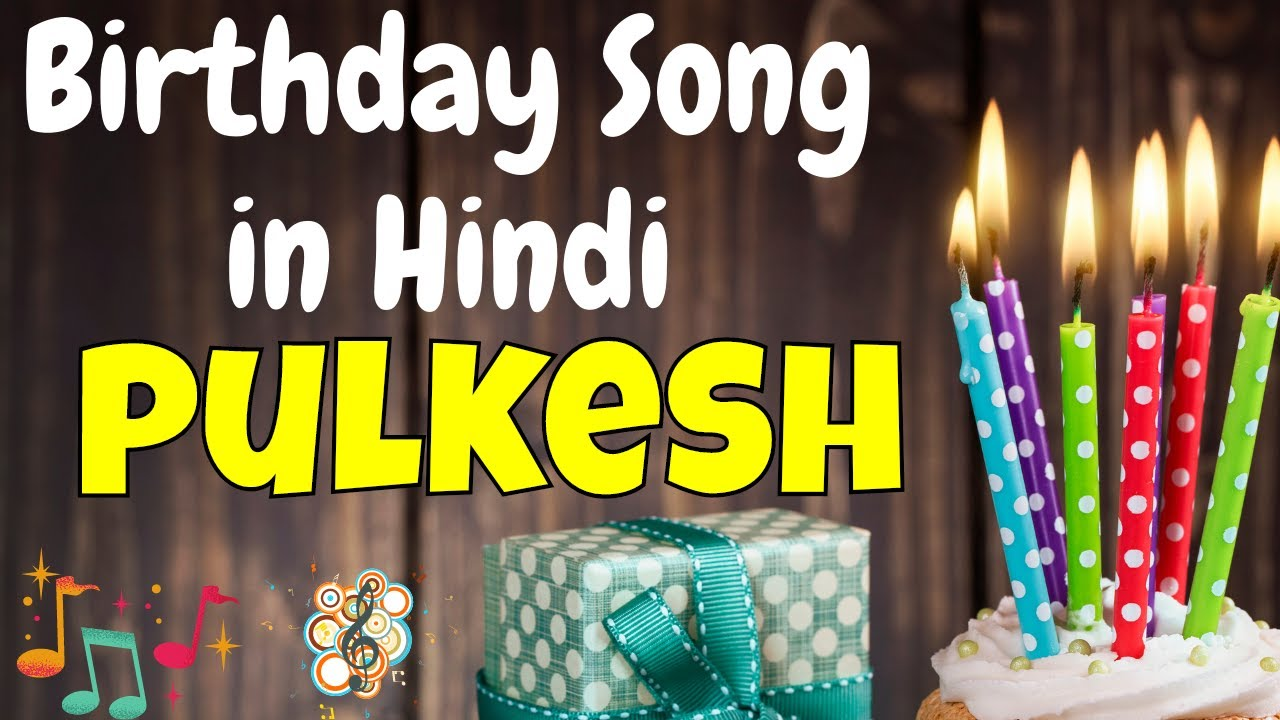 Happy Birthday Pulkesh Song   Birthday Song for Pulkesh   Pulkesh Happy Birthday Song