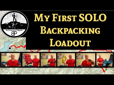My First Solo Backpacking Trip: Gear Loadout