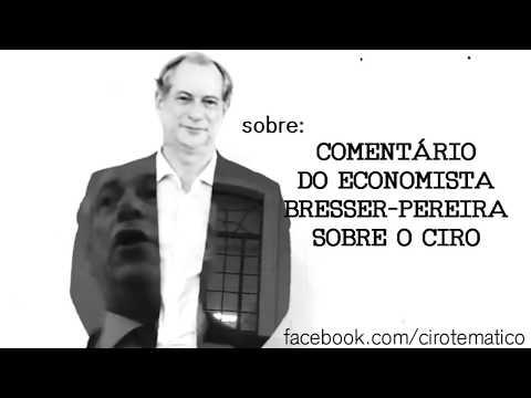 Comentário do economista Bresser Pereira sobre o Ciro