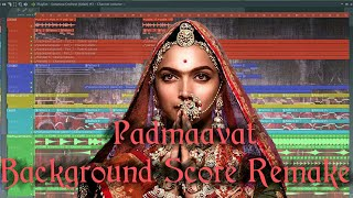PADMAVATI EPIC Background Score/Music Remake | FL Studio 12