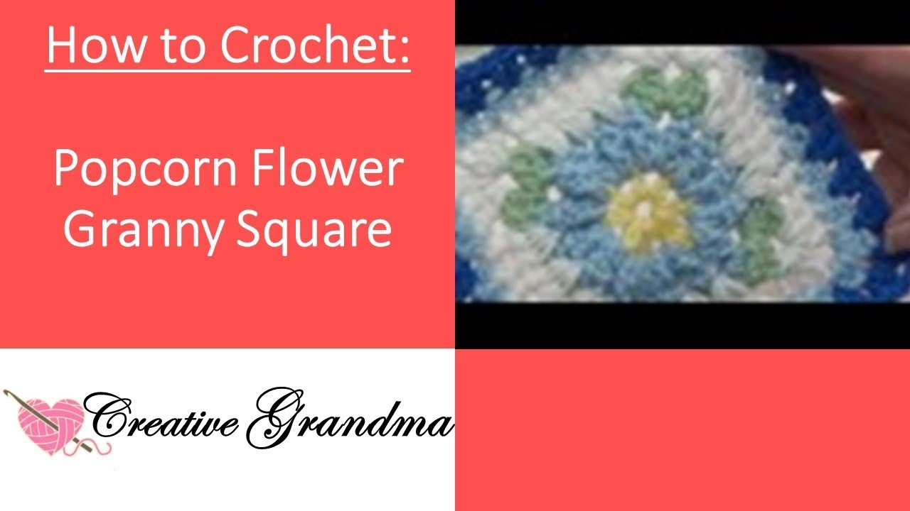 Popcorn Flower Granny Square Free Pattern Youtube