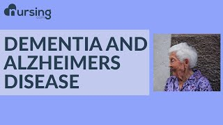 What Nurses need to know about Dementia and Alzheimers Disease (Nursing School Lessons)