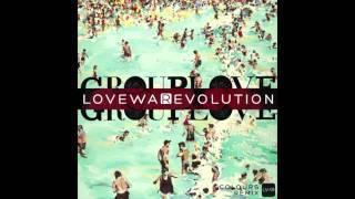Grouplove - Colours (LoveWa[R]evolution Remix)
