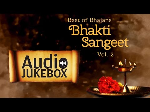 Best of Bhajans - Bhakti Sangeet (Vol 2) | Hindi Devotional Songs | Audio Jukebox