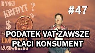 Podatek VAT zawsze płaci konsument - Ekonomia dla każdego #47