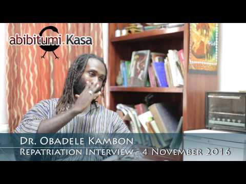Dr. Obadele Kambon: Repatriation Interview