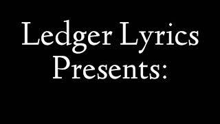 LEDGER: Not dead yet (Lyrics)
