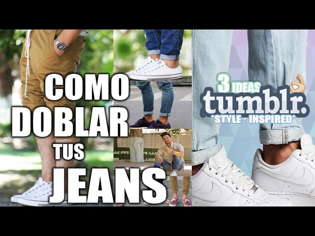 Como Doblar Tus Jeans 3 Ideas Originales Al Estilo Tumblr Youtube