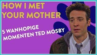TOP 5 WANHOPIGE Momenten TED MOSBY - How I Met Your Mother