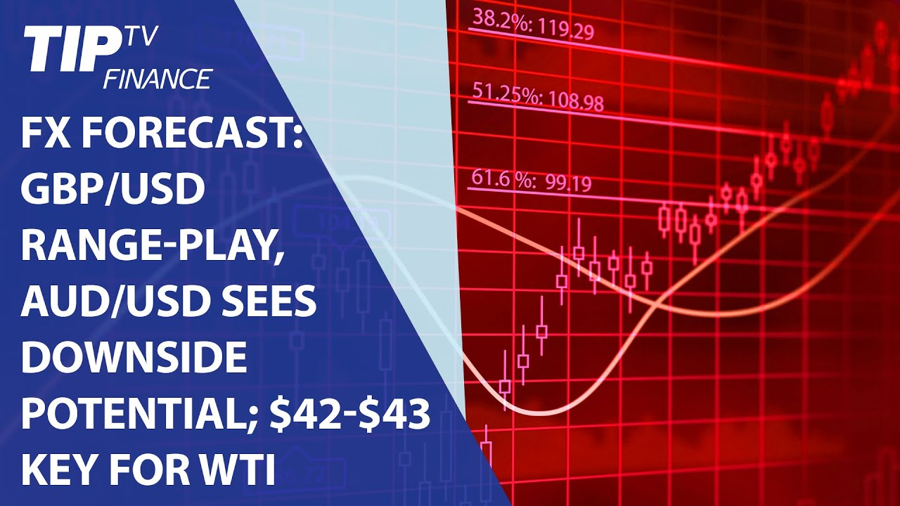 Forex Forecast GBP USD Range Play AUD Sees Downside Potential 42 43 Key For WTI