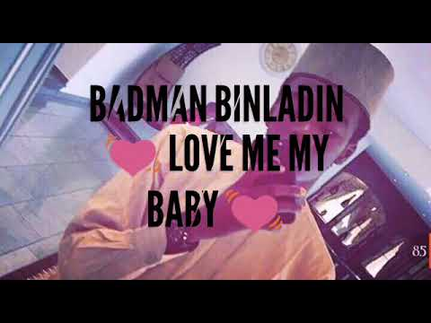 Badman binladin love me my baby new song(official audio)
