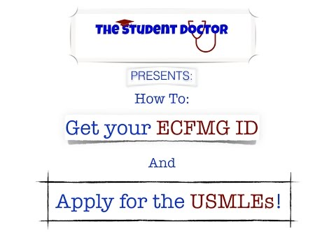 How to Get an ECFMG ID and Apply for the USMLE: A Step by Step Guide (Part 1)