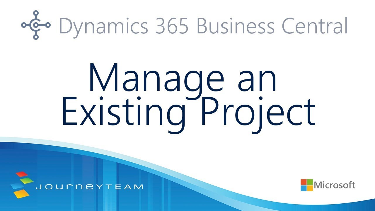 Manage Existing Projects with Dynamics 365 Business Central