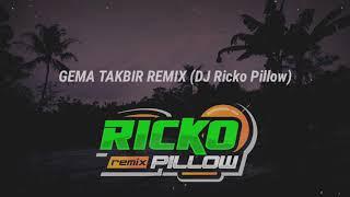 Download Lagu DJ Ricko Pillow - GEMA TAKBIR REMIX (glerrr dikit) mp3