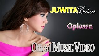 Cover images Juwita Bahar - Oplosan (Feat. Nurbayan) [Official Music Video HD]