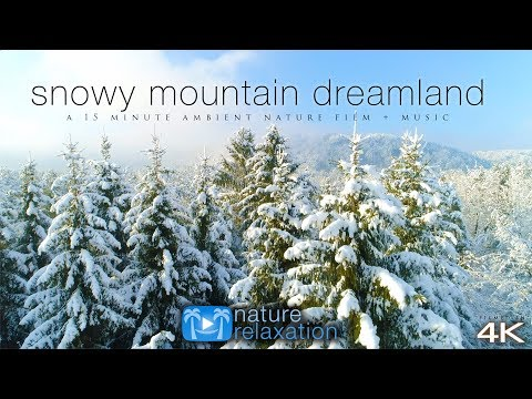 Snowy Mountain Dreamland 4K UHD Drone Film + Spa Music By Nature Relaxation™ - 15 Minutes UHD