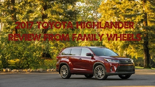 2017 Toyota Highlander review from Family Wheels