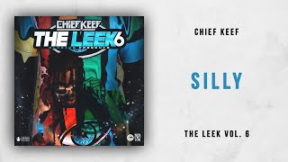 Chief Keef - Silly The Leek 6