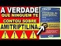 Amitriptilina - Pra que Serve, Indicações Efeitos Colaterais