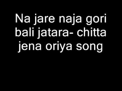 Na jare naja gori bali jatara- chitta jena oriya song