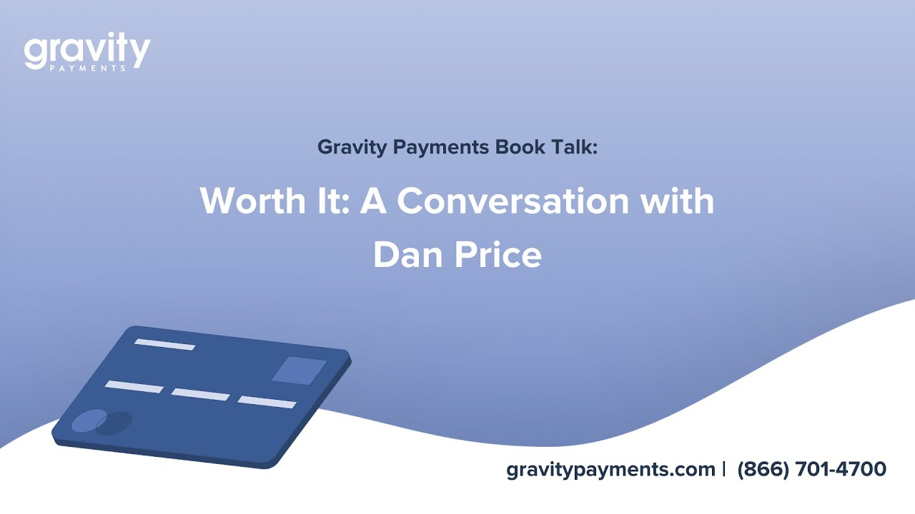 Gravity Payments Book Talk - Worth It: A Conversation with Dan Price