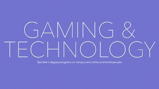 Gaming & Technology Degree Programs | The Art Institutes