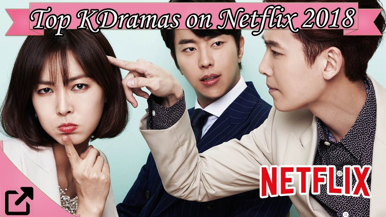 Top Korean Dramas on Netflix 2018