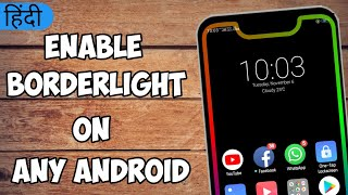 Gambar cover Borderlight : How to enable borderlight on any android in hindi | by tech buzz