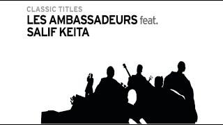 Les Ambassadeurs - Wassolon Foli (feat. Salif Keïta)