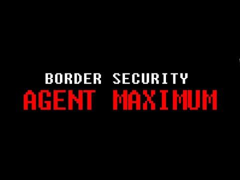 Border Security Agent Maximum - Trailer