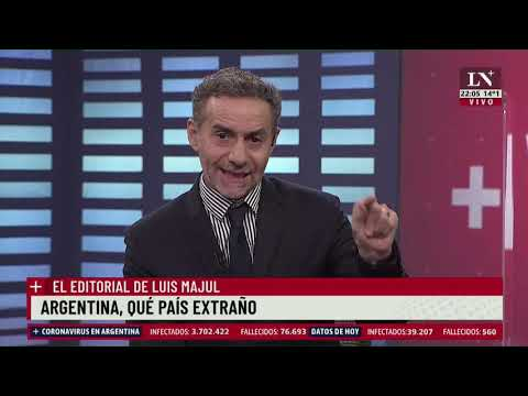 Argentina, qué país extraño - El editorial de Luis Majul - 28/05/2021