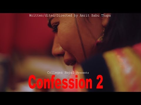 Confession The Real Stories | Ep 2 | Nepali Short Movie Video | March 2019 | Colleges Nepal